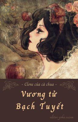 Đọc truyện [CaoH-Hoàn]  [Q4]  Phá Nát Cổ Tích - Vương tử Bạch Tuyết