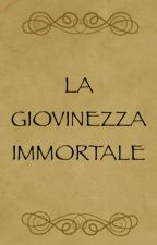 La giovinezza immortale by __shahrazad__