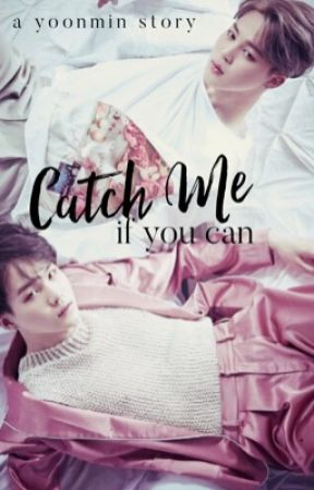 Catch Me If You Can ||yoonmin by TeeHee_52