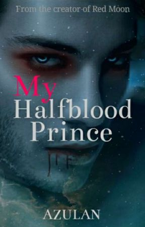 My Halfblood Prince by Azulan10
