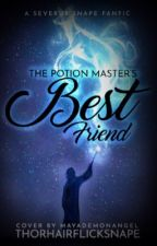 The Potion Master's Best Friend by ThorHairflickSnape