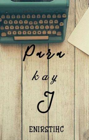 Para kay J✔ by Enirstihc