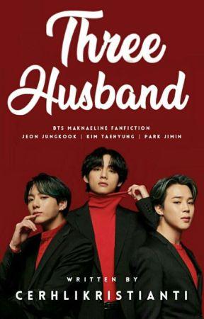 THREE HUSBAND | ✔ by CerhliKristianti