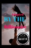 Adopted by a Billionaire✔️  cover