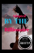 Adopted by a Billionaire✔️ [SERIES] by mostlyjoanna