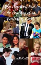 Glee Pregnancy Pact: The Beginning of an Everlasting Friend Group by CassidyMcKee19