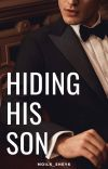 Hiding His Son [COMPLETED]✔ cover