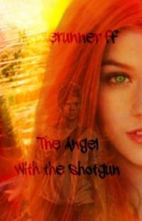 The angel with a shotgun (Mazerunner ff)  cover