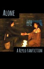 Alone (A Reylo Fanfiction) by awkwardlyreading2