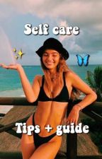 Self Care guide  by jxynicole