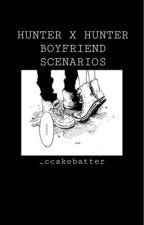Hunter x Hunter Boyfriend Scenarios ♡︎ by _cakebatter