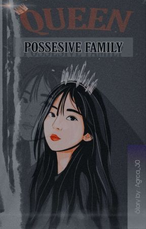 QUEEN [Possesive Family] by Agrea_30