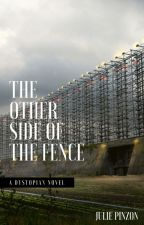 The Other Side of the Fence (English) by juliestories1