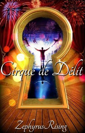 Cirque de Délit (On Hiatus) by ZephyrusRising
