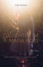 Daughter of A Mafia Boss  by kiramcneil