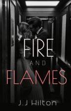 Fire And Flames ✔ by Jeslyjay