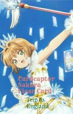 Cardcaptor Sakura Clear Card : Trip to England (Put On Hold Indefinitely) by calamba997