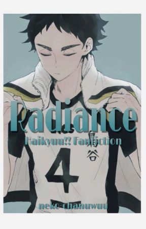 Radiance | Keiji Akaashi (Haikyuu!! Fanfiction) by neko-chanuwuu