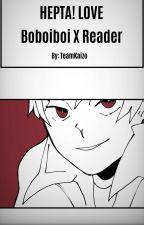 Hepta! Love   Boboiboy x Reader by TeamKaizo