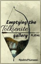 Emptying the Tolkienite gallery    PL/ENG by RindrielNatsumi