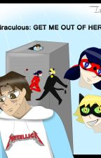 Miraculous Ladybug: Get me out of here by FridayHater