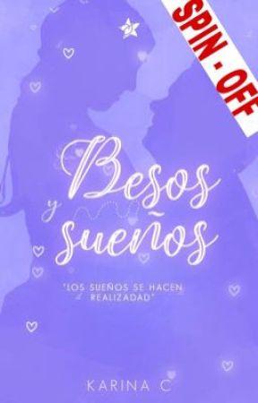 Besos y sueños [Spin-off] by elizabeth1701