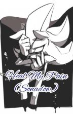 Heal My Pain (Sonadow) by kaitoured17
