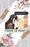 Crumbs Of Heart  [ SEASON 1 ] cover