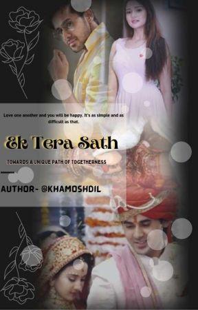 Ek Tera Sath-Towards A Unique Path Of Togetherness by Khamoshdil