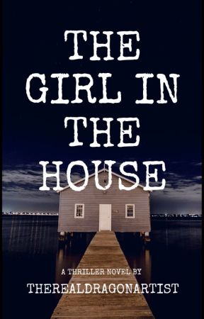The Girl in the House by XxBudgeyxX