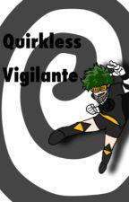 Quirkless Vigilante 《°°♤dadzawa♤°°》 by KingAsgore1