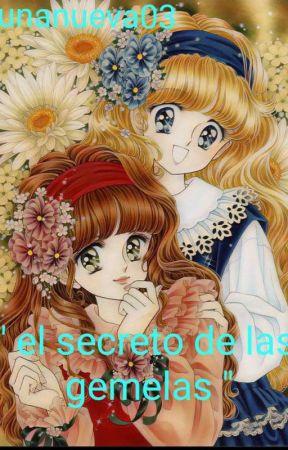 """"""" El Secreto De Las Gemelas """" by LunaNueva03"""