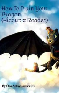 How To Train Your Dragon (Hiccup x Reader) cover