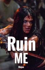 Ruin Me by meganxwriter