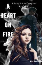 A Heart on Fire // TonyStarksDaughter by BadBobcat