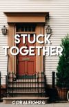 Stuck together  cover