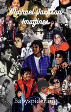 Michael Jackson Imagines by babyspiderling