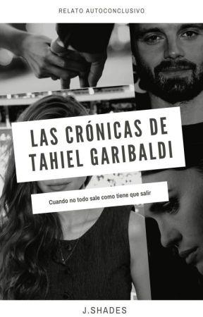 Las crónicas de Tahiel Garibaldi by WelcomeToShades