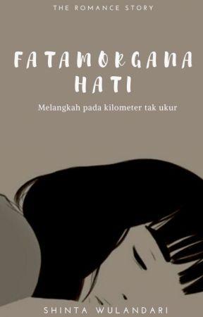 Fatamorgana Hati by yahshinta