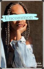 Uncommon (BWWM) by WelshWisher