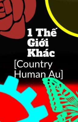 Đọc truyện 1 Thế Giới Khác [Countryhumans Au]