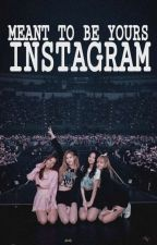 Meant To Be Yours Instagram | BLACKPINK X BTS (published)  by jhanelaaaaaaa4ubish