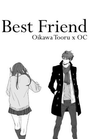 Best Friend (Oikawa Tooru X OC) by tai_yy43