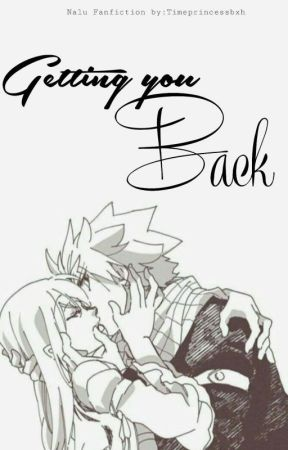 Getting You Back by Timeprincessbxh