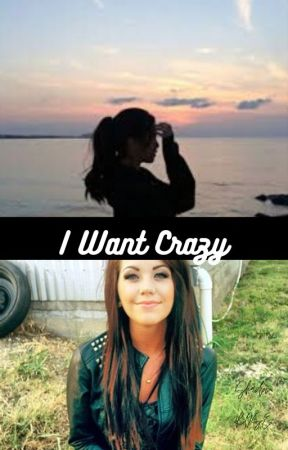 I Want Crazy/ Rewrite/ by midnightrose28