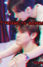 Best friend to boyfriend(Two Shot) by Momiji2
