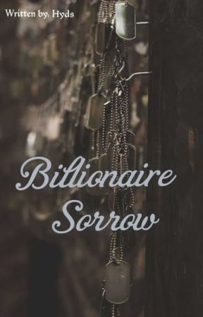 Billionaire Sorrow (Billionaire Series #4 by HydsFav