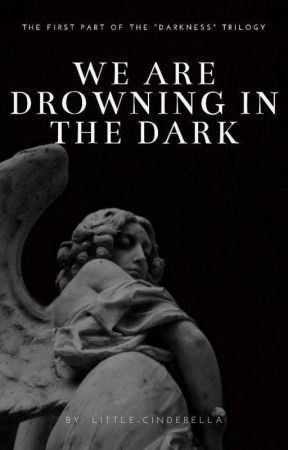 We are drowning in the dark by little-Cinderella