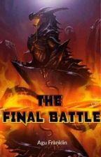 THE FINAL BATTLE by AguFranklin