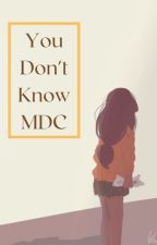 You Don't Know MDC by _Marionette_Puppet